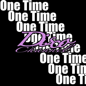 DISCO CHANNEL - One Time