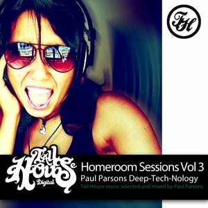 PARSONS, Paul/VARIOUS - Homeroom Sessions Vol 3 Paul Parsons Deep Tech Nology (unmixed tracks)