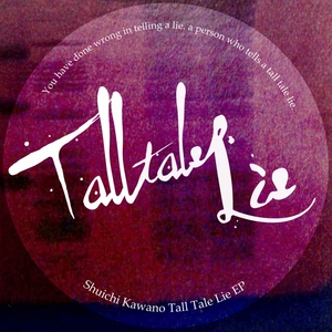 SHUICHI KAWANO - Tall Tale Lie EP