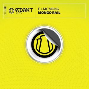 E MC MONG - Mongo Rail
