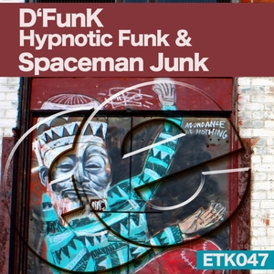 D'FUNK - Hypnotic Funk & Spaceman Junk