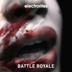 ELECTRORITES - Battle Royale