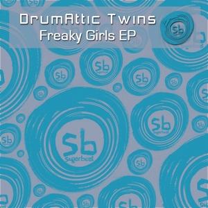 DRUMATTIC TWINS - Freaky Girls EP