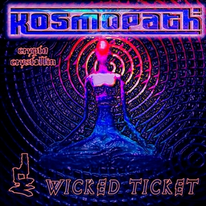 KOSMOPATH - Wicked Ticket