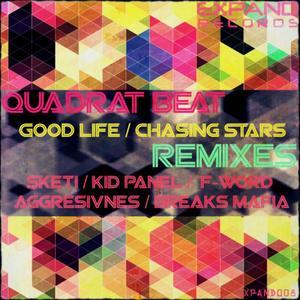 QUADRAT BEAT - Good Life (remixes)