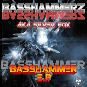 BASSHAMMERZ aka SILVER FOX - Basshammerz
