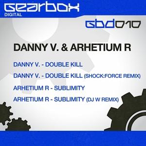 DANNY V & ARHETIUM R - Double Sublimity