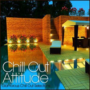 VARIOUS - Chill Out Attitude Glamorous Chill Out Selections