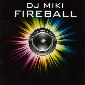DJ MIKI - Fireball