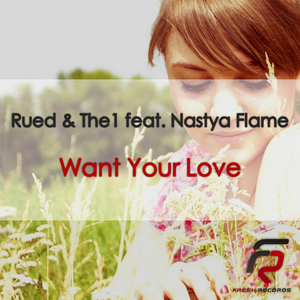 RUED/THE1 feat NASTYA FLAME - Want Your Love