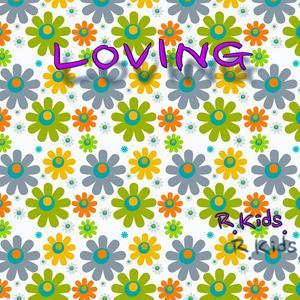 R KIDS - Loving