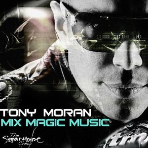 TONY MORAN - Mix Magic Music