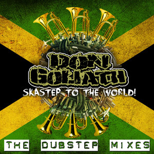 GOLIATH, Don - Skastep To The World (The Dubstep mixes)