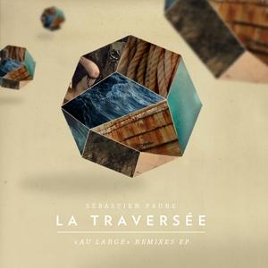 FAURE, Sebastien - Au Large remixes