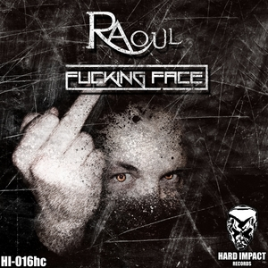 RAOUL - Fucking Face