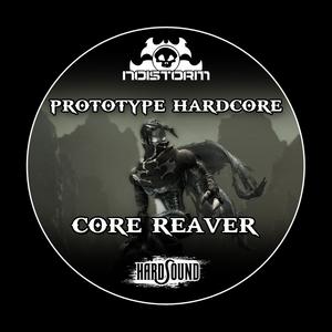 PROTOTYPE HARDCORE - Core Reaver