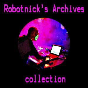 ROBOTNICK, Alexander - Robotnick's Archives
