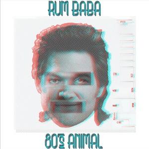 RUM BABA - 80s Animal