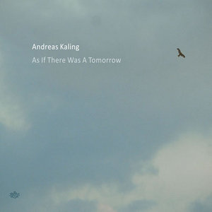 KALING, Andreas - As If There Was A Tomorrow