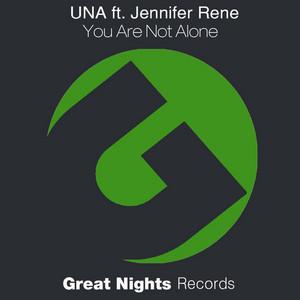 UNA feat JENNIFER RENE - You Are Not Alone