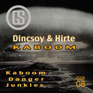 DINCSOY, Raphael/ROBIN HIRTE - Kaboom