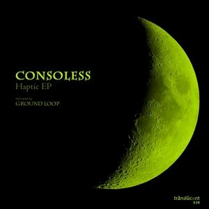 CONSOLESS/MATTIAS FRIDELL - Haptic EP