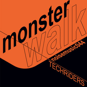 TECHRIDERS - Monster Walk
