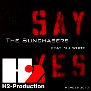 SUNCHASERS, The feat MJ WHITE - Say Yes