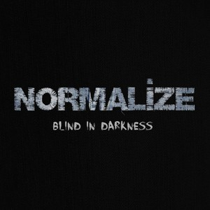 NORMALIZE - Blind In Darkness