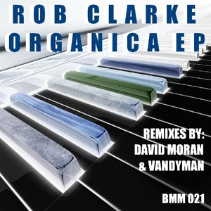 CLARKE, Rob - Organica EP