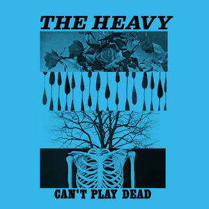 HEAVY, The - Can't Play Dead