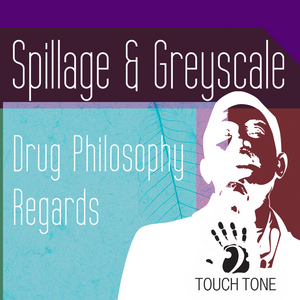 SPILLAGE & GREYSCALE - Drug Philosophy