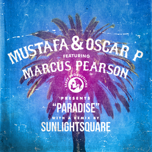 MUSTAFA/OSCAR P feat MARCUS PEARSON - Paradise