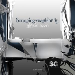 AZZO, Alexis - Bouncing Machine