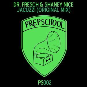 DR FRESCH/SHANEY NICE - Jacuzzi