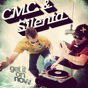 CMC/SILENTA - Get It On Now