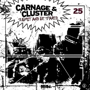 CARNAGE/CLUSTER - Submit & Be Spared