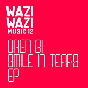 OREN BI - Smile In Tears EP