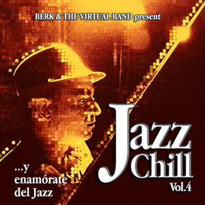 BERK & THE VIRTUAL BAND - Jazz Chill Vol 4