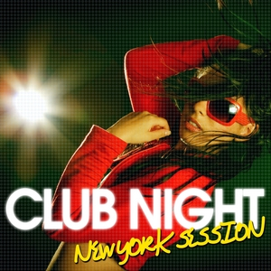 VARIOUS - Club Night: New York Session