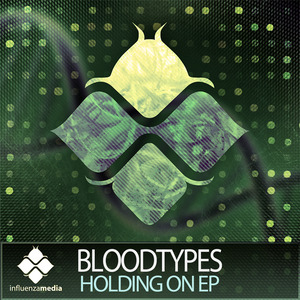 BLOODTYPES - Holding On EP