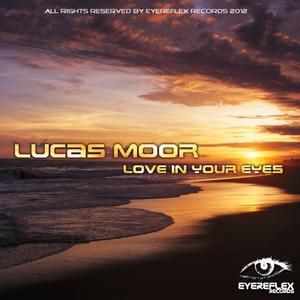MOOR, Lucas - Love In Your Eyes