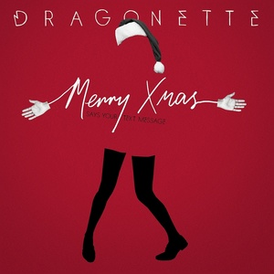 DRAGONETTE - Merry Xmas: Says Your Text Message