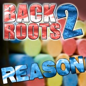 BACK2ROOTS - Reason 2K13