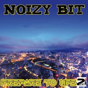 NOIZY BIT - Prepare To Life