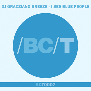 DJ GRAZZIANO BREEZE - I See Blue People