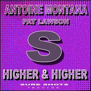 MONTANA, Antoine feat PAT LAWSON - Higher & Higher