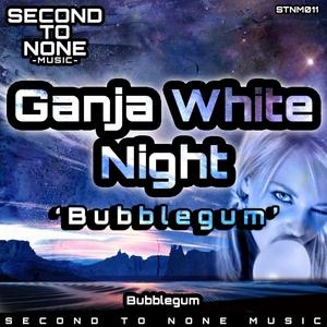 GANJA WHITE NIGHT - Bubblegum