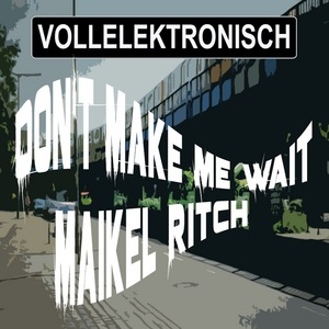 RITCH, Maikel - Don't Make Me Wait