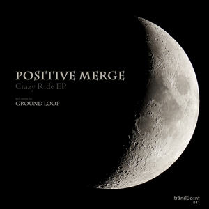 POSITIVE MERGE - Crazy Ride EP